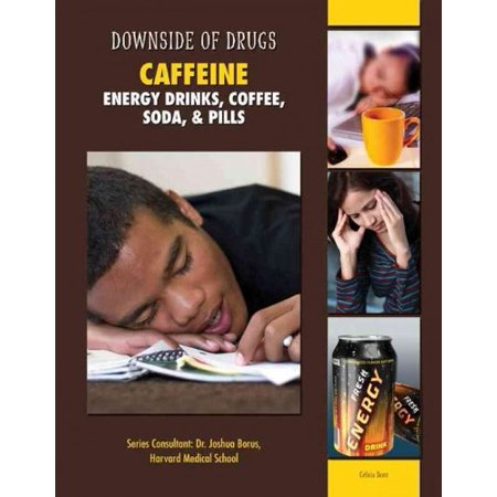Caffeine  Energy Drinks  Coffee  Soda    Pills