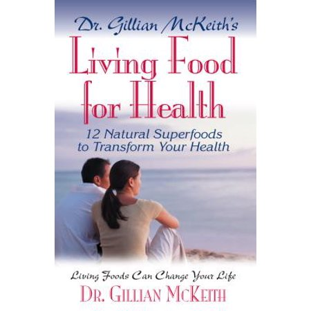 Dr. Gillian McKeith's Living Food for Health (Gillians Foods)