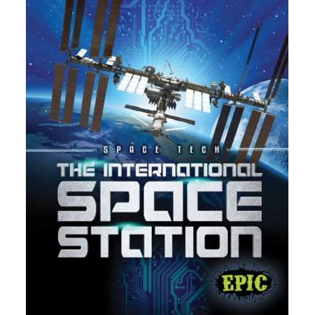 (Space Tech: The International Space Station (Hardcover))
