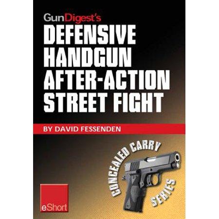 Gun Digest's Defensive Handgun, After-Action Street Fight eShort -