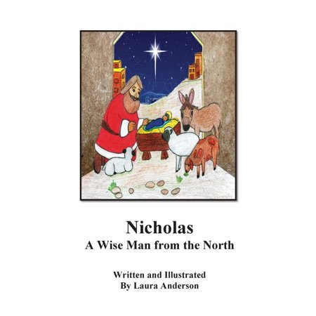 Nicholas A Wise Man of the North (Paperback) ()