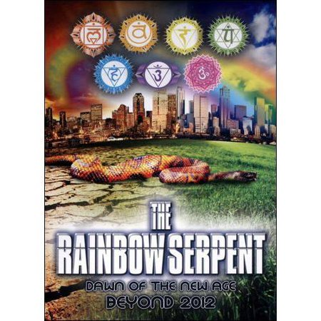 The Rainbow Serpent  Dawn Of The New Age Beyond 2012