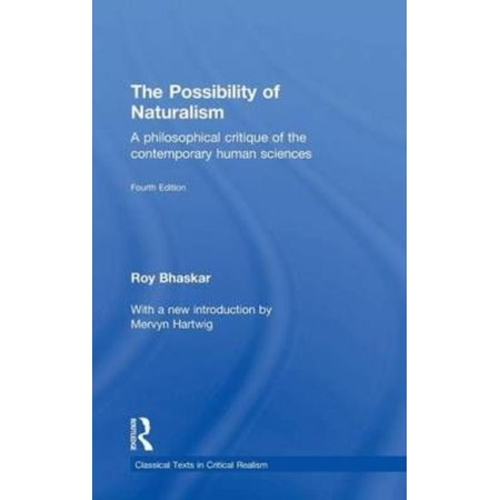 The Possibility Of Naturalism  A Philosophical Critique Of The Contemporary Human Sciences