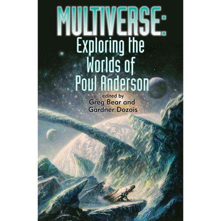 Multiverse: Exploring Poul Andersons Worlds by