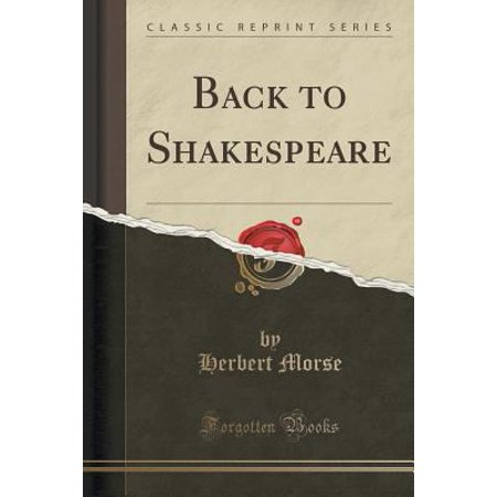 Back To Shakespeare  Classic Reprint