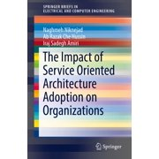 The Impact of Service Oriented Architecture Adoption on Organizations - eBook