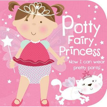 Potty Fairy Princess: Now I Can Wear Pretty Pants! (Board