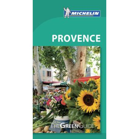 Michelin Green Guide Provence : Travel Guide