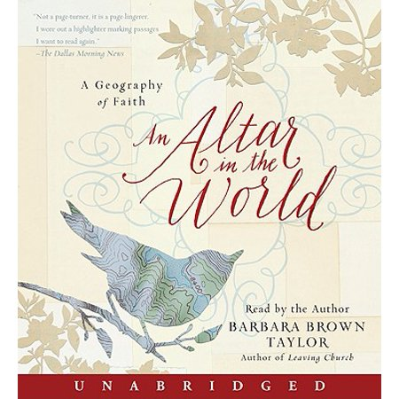 An Altar in the World - Audiobook (Barbara Brown Taylor An Altar In The World)