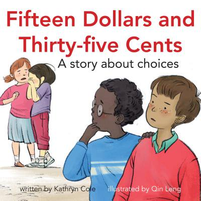 Fifteen Dollars and Thirty-Five Cents : A Story about (Make A Dollar Out Of 15 Cents)