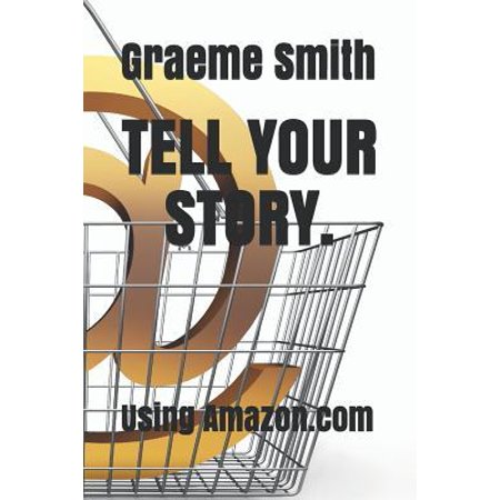 Tell Your Story.: Using Amazon.com Paperback (Your Amazon Com Order Cannot Be Shipped)