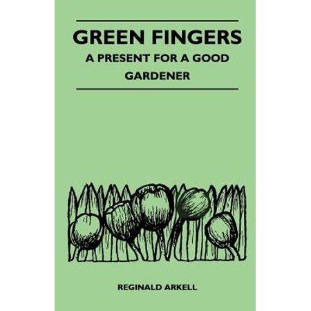 Green Fingers - A Present for a Good Gardener - (Reginald Good)