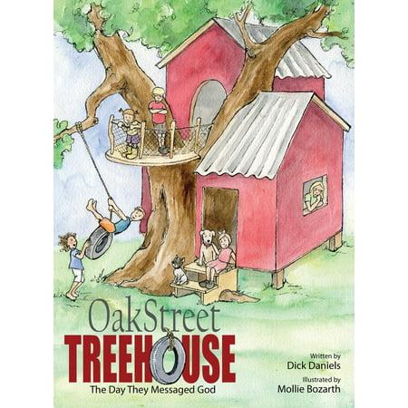 Oak Street Tree House : The Day They Messaged God - Oak Tree House