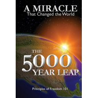 The 5000 Year Leap : A Miracle That Changed the World