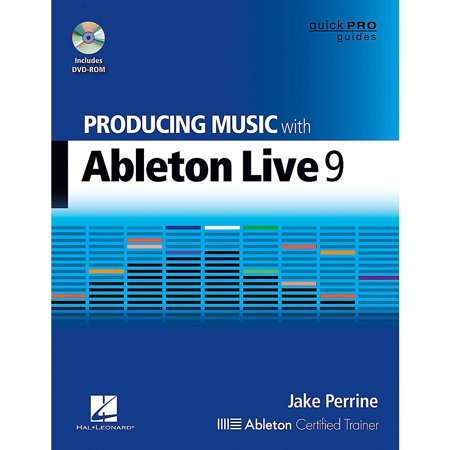 Music Pro Series (Hal Leonard Producing Music With Ableton Live 9 Book/DVD-ROM - Quick Pro Guides Series)