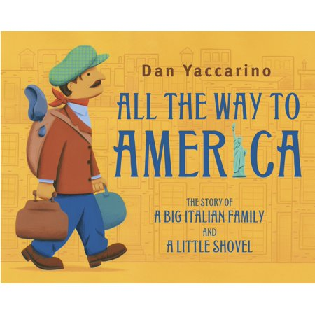 All the Way to America: The Story of a Big Italian Family and a Little