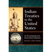 Indian Treaties in the United States: An Encyclopedia and Documents Collection (Hardcover)