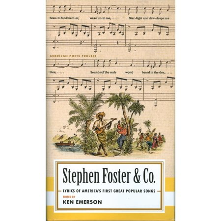 Stephen Foster & Co.: Lyrics of the First Great American Songwriters : (American Poets Project #30) - Halloween Stephen Lyrics