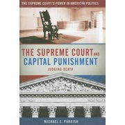 Supreme Court's Power in American Politics: The Supreme Court and Capital Punishment (Hardcover)