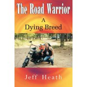 The Road Warrior a Dying Breed