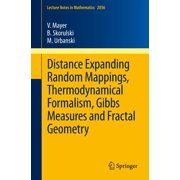 Distance Expanding Random Mappings, Thermodynamical Formalism, Gibbs Measures and Fractal Geometry - eBook