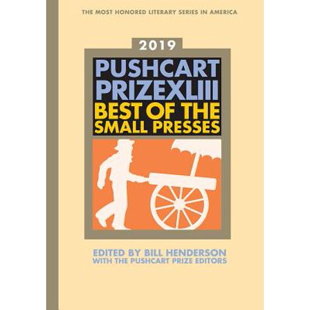 The Pushcart Prize XLIII : Best of the Small Presses 2019 (Best Web Editor 2019)
