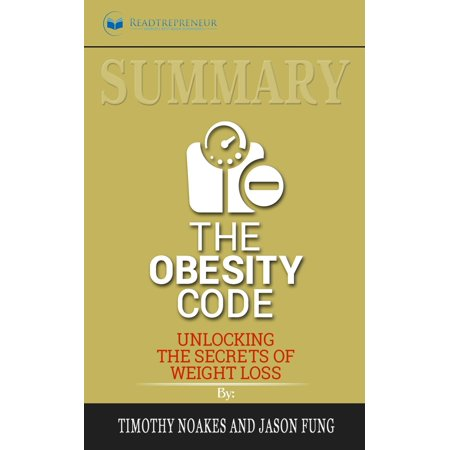 Summary of The Obesity Code: Unlocking the Secrets of Weight Loss by Dr. Jason Fung (The Secret Of The Fortune Wookiee Summary)
