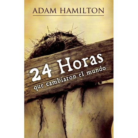 24 Horas Que Cambiaron El Mundo : 24 Hours That Changed the World - Spanish (Best Spoken Spanish In The World)