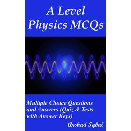 A Level Physics MCQs: Multiple Choice Questions and Answers (Quiz & Tests with Answer Keys) - - Halloween Quiz Level 11
