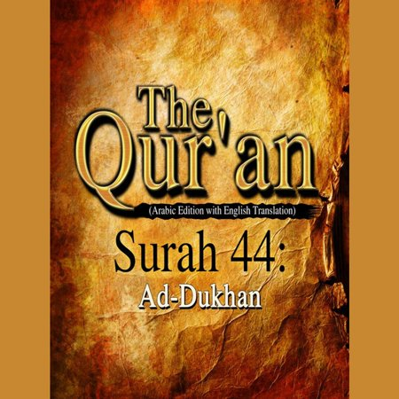 The Qur'an (Arabic Edition with English Translation) - Surah 44 - Ad-Dukhan -