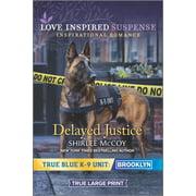 True Blue K-9 Unit: Brooklyn, 8: Delayed Justice (Paperback)(Large Print)