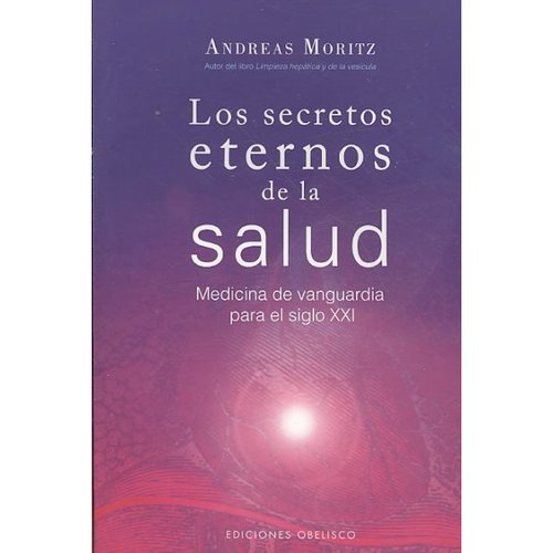 Los secretos eternos de la salud/ Timeless Secrets of Health & Rejuvenation