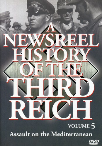A Newsreel History of the Third Reich: Volume 5 by Music Video Dist