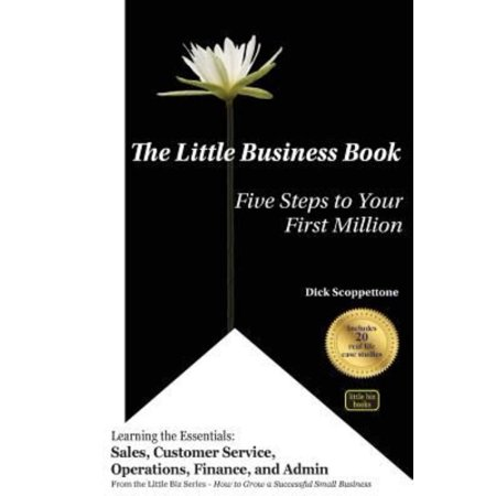 The Little Business Book  Five Steps To Your First Million