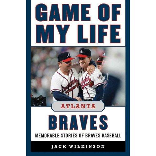 Atlanta Braves: Memorable Stories of Braves Baseball