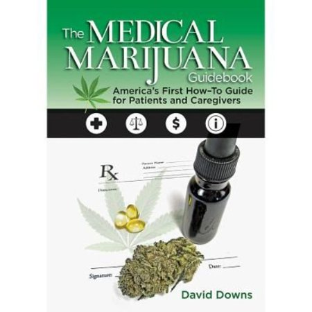 The Medical Marijuana Guidebook  Americas First How To Guide For Patients And Caregivers