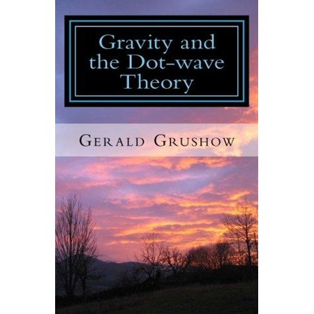 Gravity And The Dot Wave Theory
