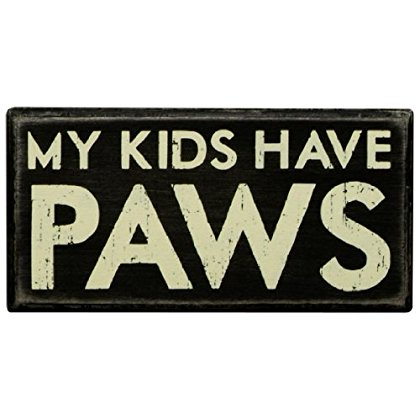 Primitives by Kathy Box Sign, Kids Have Paws, 6-Inch by 3-Inch
