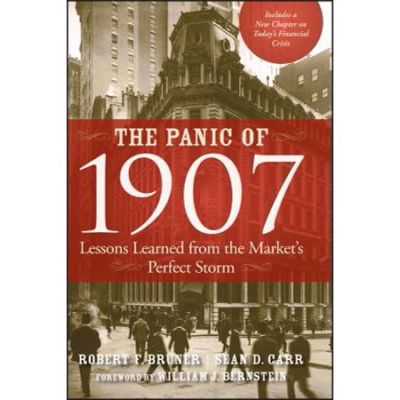 The Panic of 1907 : Lessons Learned from the Market's Perfect Storm (Panic From Hercules)