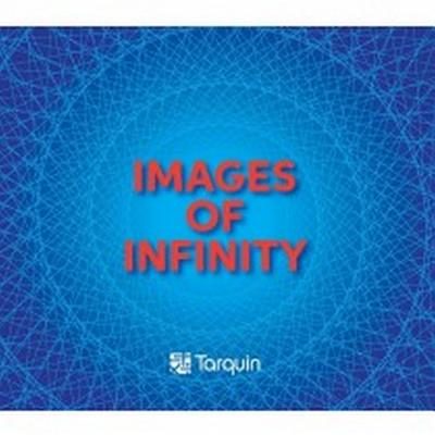 Images of Infinity : Explorations for All Ages. Elegant, Thought Provoking and Wonderful.