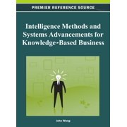 Intelligence Methods and Systems Advancements for Knowledge-Based Business - eBook