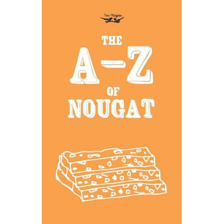 The A-Z of Nougat - eBook (Best Nougat In The World)