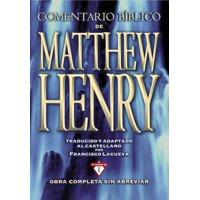 Comentario Bíblico Matthew Henry: Obra Completa Sin Abreviar - 13 Tomos En 1 (Hardcover)