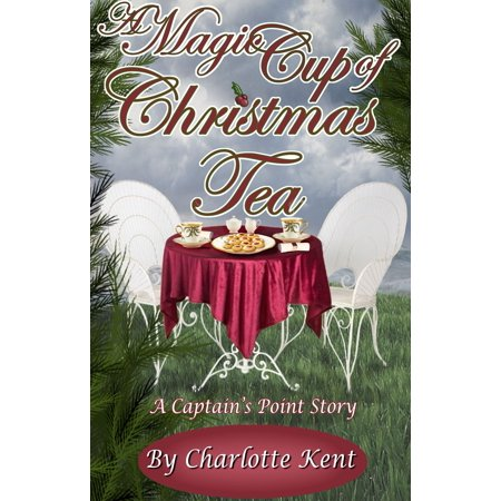 A Magic Cup of Christmas Tea - eBook Cup Christmas Tea Book