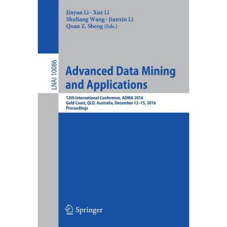 Advanced Data Mining and Applications : 12th International Conference, Adma 2016, Gold Coast, Qld, Australia, December 12-15, 2016,