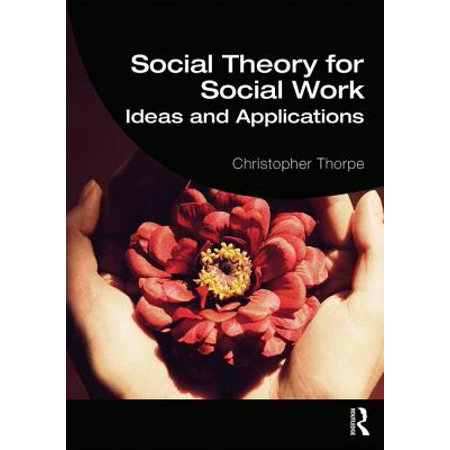 Social Theory for Social Work : Ideas and Applications - Halloween Ideas For Work