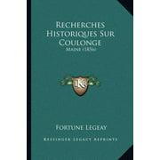 Recherches Historiques Sur Coulonge : Maine (1856)