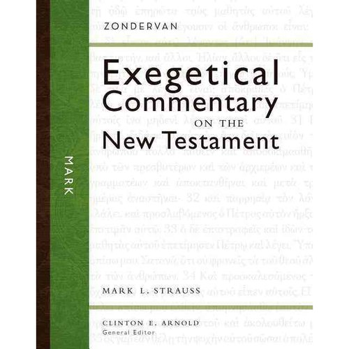 Mark: Zondervan Exegetical Commentary on the New Testament