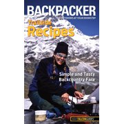 Backpacker Trailside Recipes : Simple and Tasty Backcountry Fare