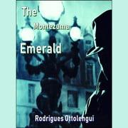 The Montezuma Emerald - Audiobook